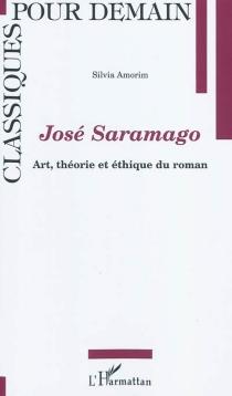 José Saramago : art, théorie et éthique du roman - SilviaAmorim