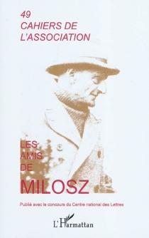 Cahiers de l'Association Les amis de Milosz, n° 49 -