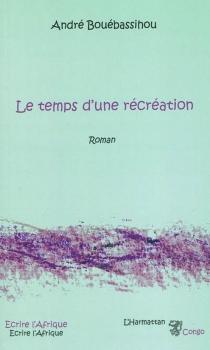 Le temps d'une récréation - AndréBouébassihou