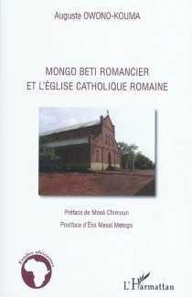 Mongo Beti et l'Eglise catholique romaine - NdziéOwono-Kouma