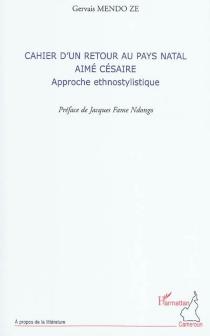 Cahier d'un retour au pays natal, Aimé Césaire : approche ethnostylistique - GervaisMendo Ze