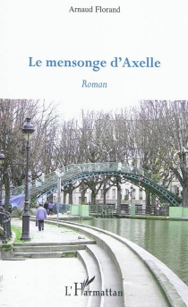 Le mensonge d'Axelle - ArnaudFlorand