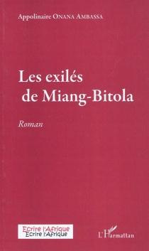 Les exilés de Miang-Bitola - AppolinaireOnana Ambassa