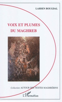 Voix et plumes du Maghreb - LahsenBougdal