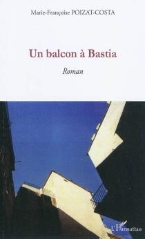 Un balcon à Bastia - Marie-FrançoisePoizat-Costa