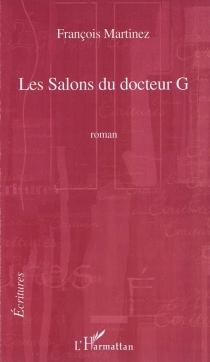 Les salons du docteur G - FrançoisMartinez