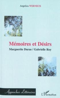 Mémoires et désirs : Marguerite Duras, Gabrielle Roy - AngelicaWerneck