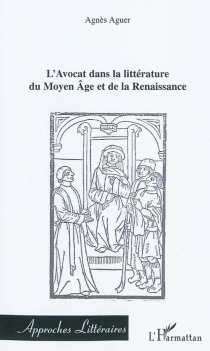 L'avocat dans la littérature du Moyen Age et de la Renaissance - AgnèsAguer
