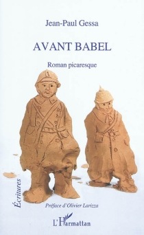 Avant Babel : roman picaresque - Jean-PaulGessa