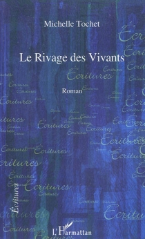 Le rivage des vivants - Michelle Tochet