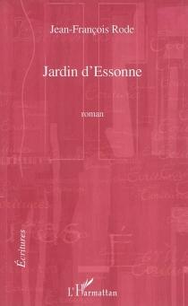Jardin d'Essonne - Jean-FrançoisRode