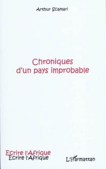 Chroniques d'un pays improbable - ArthurScamari