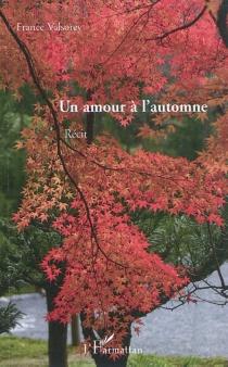 Un amour à l'automne : récit - FranceValsorey