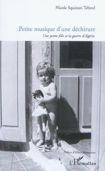 Petite musique d'une déchirure : une petite fille et la guerre d'Algérie - NicoleSquinazi-Teboul