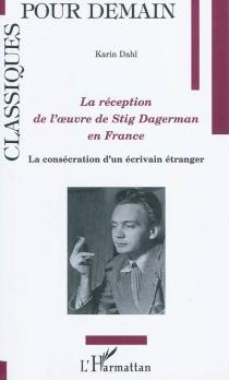 La réception de l'oeuvre de Stig Dagerman en France : la consécration d'un écrivain étranger - KarinDahl