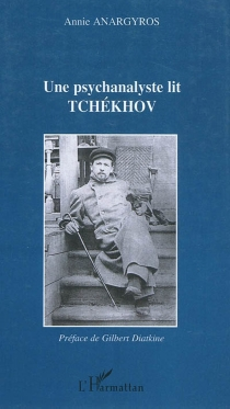 Une psychanalyste lit Tchekhov - AnnieAnargyros