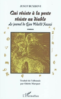 Qui résiste à la peste résiste au diable : le journal de Gjion Nikollë Kazazi - JusufBuxhovi