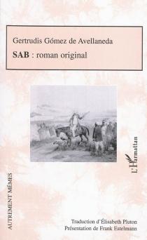 Sab : roman original - GertrudisGómez de Avellaneda