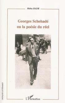 Georges Schehadé ou La poésie du réel - MahaBadr