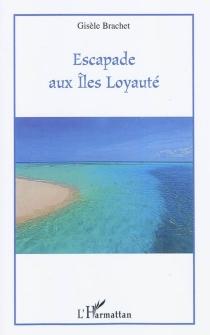 Escapade aux îles Loyauté - GisèleBrachet