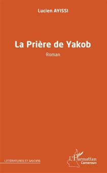 La prière de Yakob - LucienAyissi
