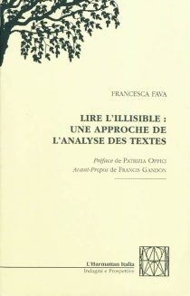 Lire l'illisible : une approche de l'analyse des textes - FrancescaFava