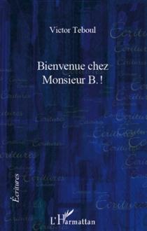 Bienvenue chez Monsieur B. ! - VictorTeboul