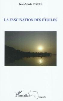 La fascination des étoiles - Jean-MarieTouré
