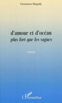 D'amour et d'océan : plus fort que les vagues - OusmanouMagadji