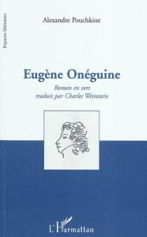 Eugène Onéguine : roman en vers - Aleksandr SergueïevitchPouchkine