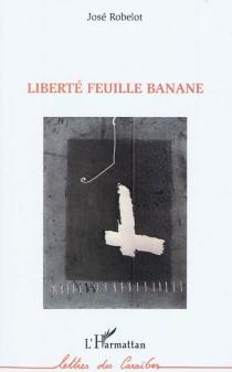 Liberté feuille banane - JoséRobelot