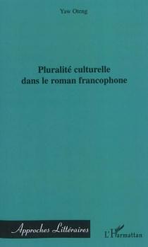 Pluralité culturelle dans le roman francophone - YawOteng