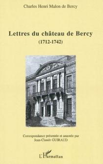 Lettres du château de Bercy : 1712-1742 - Charles HenriMalon de Bercy