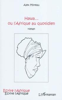 Hawa... ou L'Afrique au quotidien - AlexMoreau