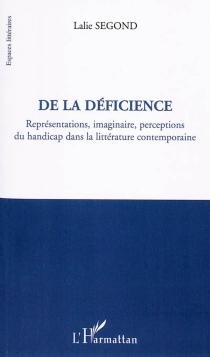 De la déficience : représentations, imaginaire, perceptions du handicap dans la littérature contemporaine - LalieSegond