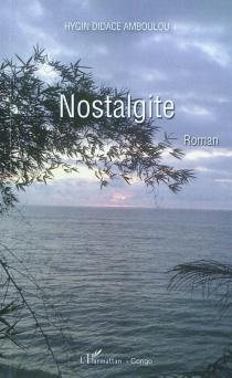 Nostalgite - Hygin DidaceAmboulou