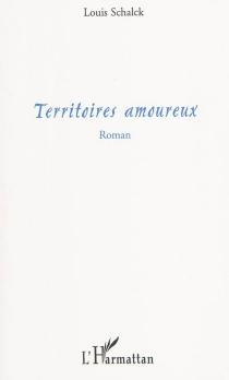 Territoires amoureux - LouisSchalck