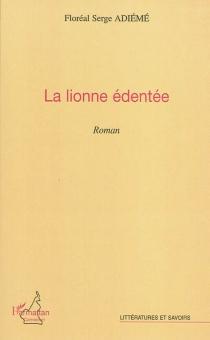 La lionne édentée - Floréal Serge LandryAdiémé