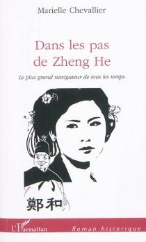 Dans les pas de Zheng He : le plus grand navigateur de tous les temps - MarielleChevallier