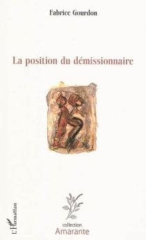 La position du démissionnaire - FabriceGourdon