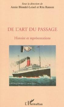 De l'art du passage : histoire et représentations -