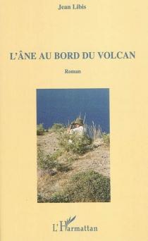 L'âne au bord du volcan - JeanLibis