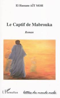 Le captif de Mabrouka - El HassaneAït Moh