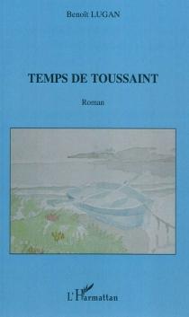 Temps de Toussaint - BenoîtLugan