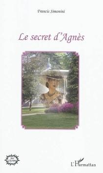 Le secret d'Agnès - FrancisSimonini