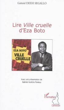 Lire Ville cruelle d'Eza Boto - GabrielDeeh Segallo
