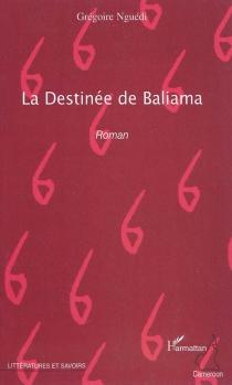 La destinée de Baliama - GrégoireNguédi