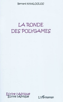 La ronde des polygames - BernardN'Kaloulou