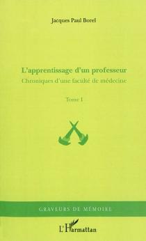 Chroniques d'une faculté de médecine - Jacques-PaulBorel