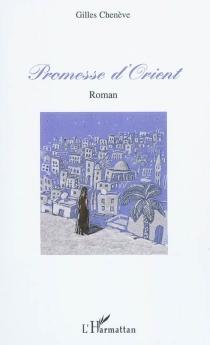 Promesse d'Orient - GillesChenève